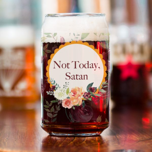 Not Today, Satan Can Glass